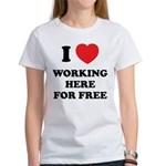 Working Here For Free Women's T-Shirt