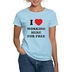 Working Here For Free Women's Light T-Shirt