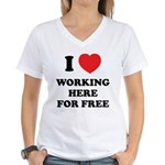 Working Here For Free Women's V-Neck T-Shirt