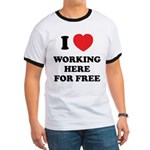 Working Here For Free Ringer T