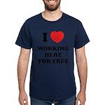 Working Here For Free Dark T-Shirt