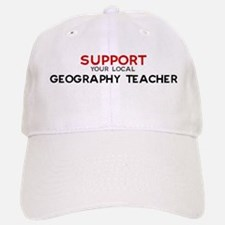 Support: GEOGRAPHY TEACHER Baseball Baseball Cap