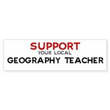Support: GEOGRAPHY TEACHER Bumper Bumper Sticker