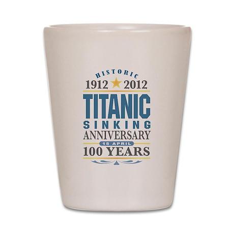 Titanic Sinking Anniversary Shot Glass
