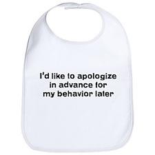 I'd Like To Apologize In Adva Bib