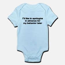 I'd Like To Apologize In Adva Infant Bodysuit