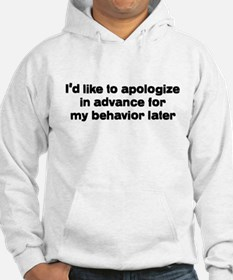 I'd Like To Apologize In Adva Hoodie