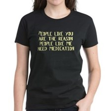 I Need Medication Tee