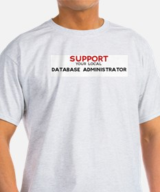 Support:  DATABASE ADMINISTRA Ash Grey T-Shirt