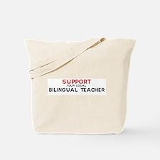 Support:  BILINGUAL TEACHER Tote Bag