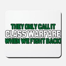 They Only Call it Class Warfa Mousepad