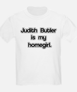Judith Butler is my homegirl. T-Shirt