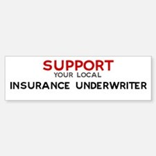 Support: INSURANCE UNDERWRIT Bumper Bumper Bumper Sticker