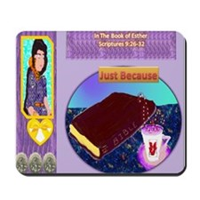 What you will find is 'Just Because' Mousepad