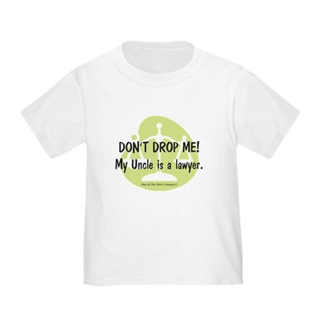 DON'T DROP ME! My Uncle… Toddler T-Shirt