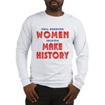 Unique Well Behaved Women Long Sleeve T-Shirt