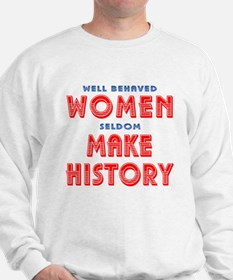 Unique Well Behaved Women Sweatshirt
