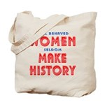 Unique Well Behaved Women Tote Bag
