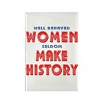 Unique Well Behaved Women Rectangle Magnet (100 pa