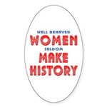Unique Well Behaved Women Sticker (Oval)