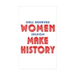 Unique Well Behaved Women Sticker (Rectangle 50 pk