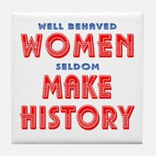 Unique Well Behaved Women Tile Coaster