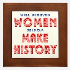 Unique Well Behaved Women Framed Tile