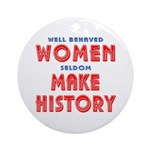 Unique Well Behaved Women Ornament (Round)