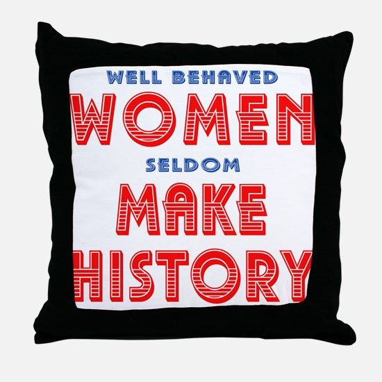 Unique Well Behaved Women Throw Pillow