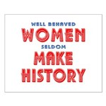 Unique Well Behaved Women Small Poster