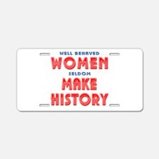 Unique Well Behaved Women Aluminum License Plate