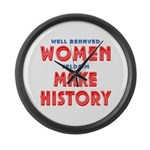 Unique Well Behaved Women Large Wall Clock