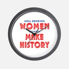Unique Well Behaved Women Wall Clock