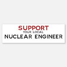 Support: NUCLEAR ENGINEER Bumper Bumper Bumper Sticker