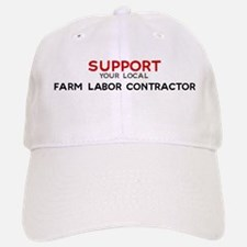 Support: FARM LABOR CONTRACT Baseball Baseball Cap