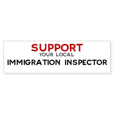 Support: IMMIGRATION INSPECT Bumper Sticker