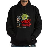 Yes! I Am Smater Than You Hoodie (dark)
