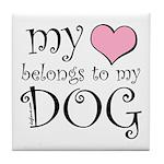 Heart Belongs to Dog Tile Coaster