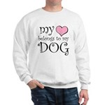 Heart Belongs to Dog Sweatshirt