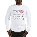 Heart Belongs to Dog Long Sleeve T-Shirt