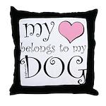 Heart Belongs to Dog Throw Pillow