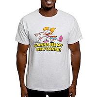 Wana See My New Dance? Light T-Shirt