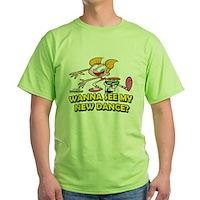 Wana See My New Dance? Green T-Shirt