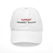Support: MIDWIFERY TEACHER Baseball Cap