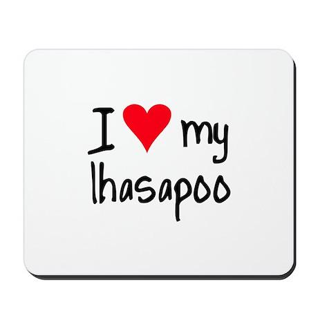 I LOVE MY Lhasapoo Mousepad