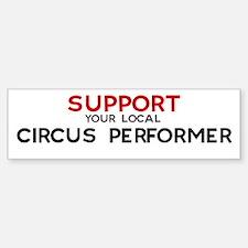 Support: CIRCUS PERFORMER Bumper Bumper Bumper Sticker