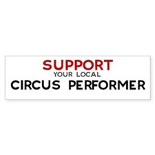 Support: CIRCUS PERFORMER Bumper Bumper Sticker
