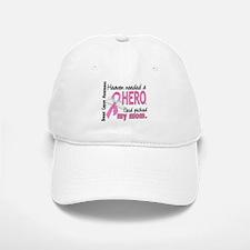 Heaven Needed a Hero Breast Cancer Baseball Baseball Cap