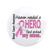 """Heaven Needed a Hero Breast Cancer 3.5"""" Button"""