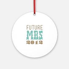 Future Mrs 2012 Cockatoo Ornament (Round)